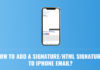 How to Add a Signature HTML Signature to iPhone Email
